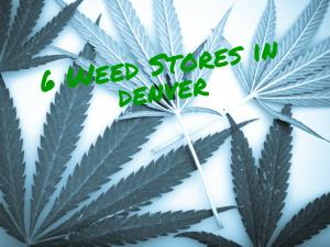 Denver weed stores